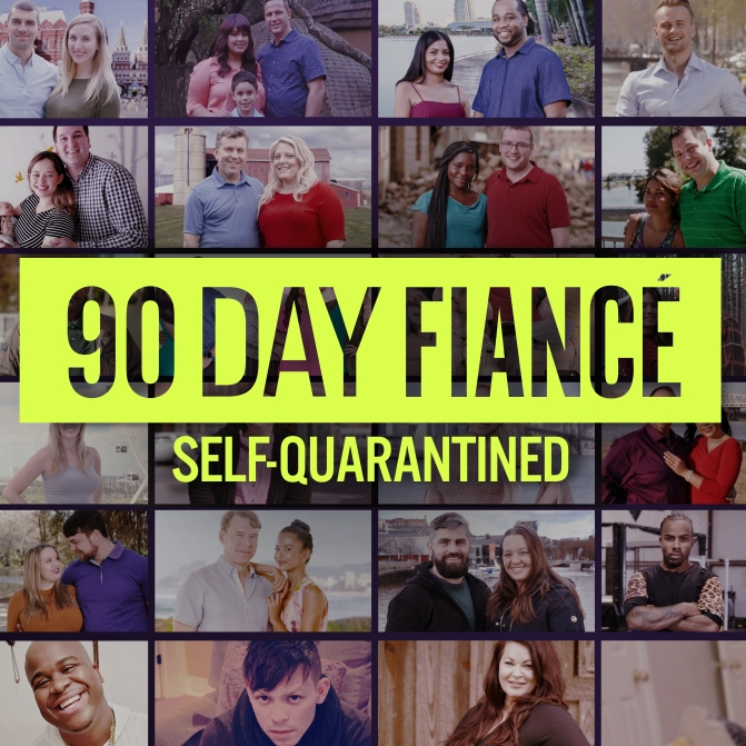 90 Day Fiancé: Self Quarantined